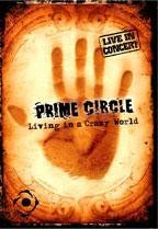 Prime Circle - Living In This Crazy World DVD